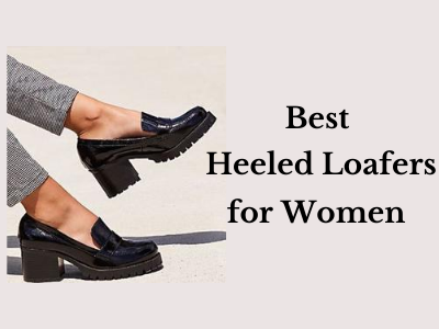 Best Heeled Loafers for Women
