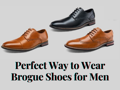Perfect Way to Wear Brogue Shoes for Men
