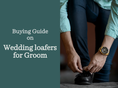 Wedding loafers for Groom: Buying Guide and Groom Style